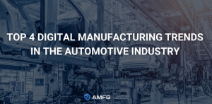 3D Printing in the Automotive Industry: 4 Major Digital Manufacturing Trends